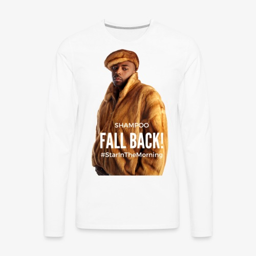Shampoo Fall Back! - Men's Premium Long Sleeve T-Shirt