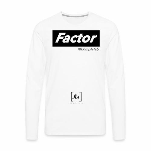 Factor Completely [fbt] - Men's Premium Long Sleeve T-Shirt