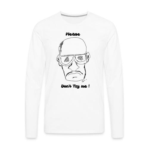 Don t Try Me - Men's Premium Long Sleeve T-Shirt