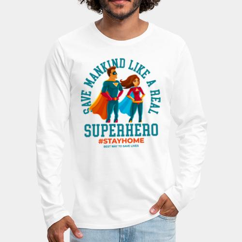 stay home save lives - Men's Premium Long Sleeve T-Shirt