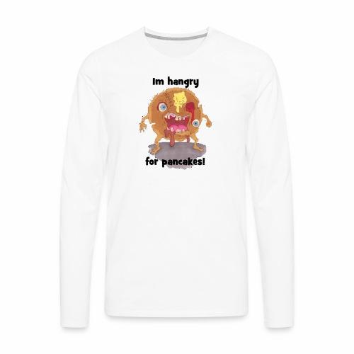 I'm hangry for pancakes - Men's Premium Long Sleeve T-Shirt