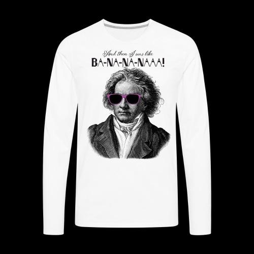 Ba-na-na-naaa! | Classical Music Rockstar - Men's Premium Long Sleeve T-Shirt