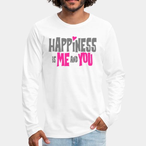 happiness is me and you - Men's Premium Long Sleeve T-Shirt
