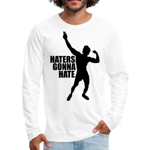 Zyzz Silhouette Haters Gonna Hate - Men's Premium Long Sleeve T-Shirt