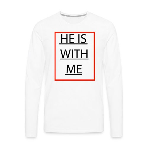 HE IS WITH ME - Men's Premium Long Sleeve T-Shirt