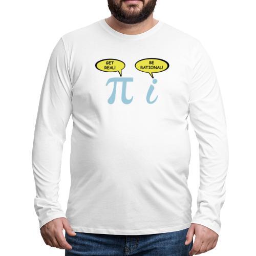 Get real Be rational - Men's Premium Long Sleeve T-Shirt