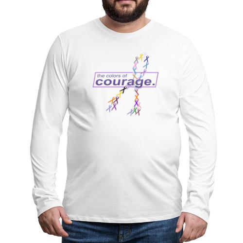The Colors of Courage Cancer Awareness Ribbons - Men's Premium Long Sleeve T-Shirt
