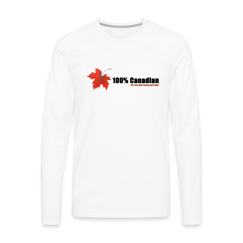 100% Canadian - Men's Premium Long Sleeve T-Shirt