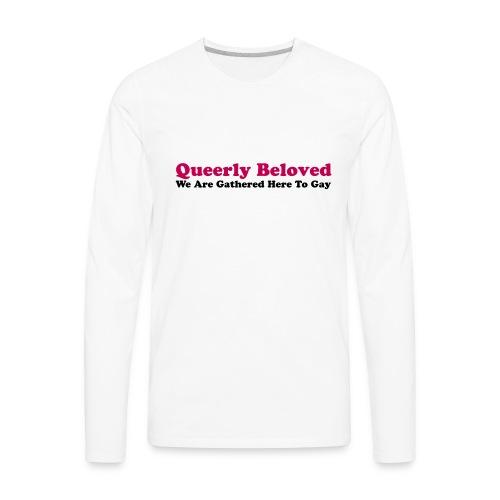 Queerly Beloved - Mug - Men's Premium Long Sleeve T-Shirt