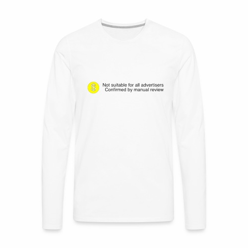 Not $uitable For All Advertisers - Men's Premium Long Sleeve T-Shirt