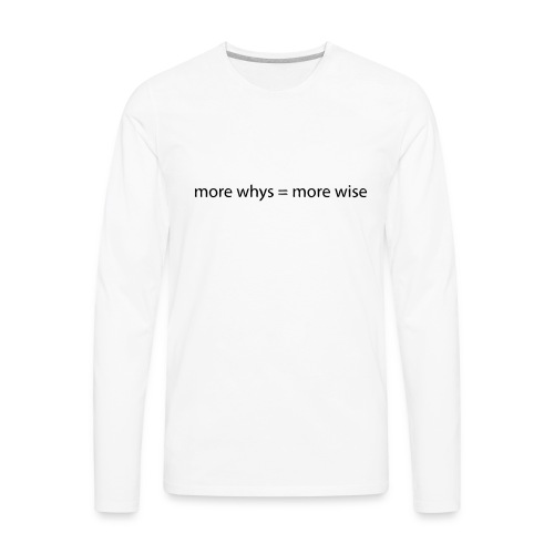 whys wise - Men's Premium Long Sleeve T-Shirt