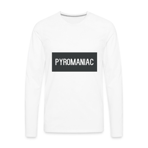 PyroManiac Clothing Line - Men's Premium Long Sleeve T-Shirt
