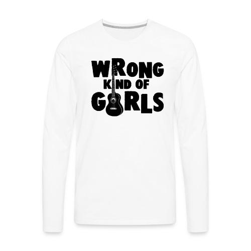 Wrong Kind of Girls - Men's Premium Long Sleeve T-Shirt