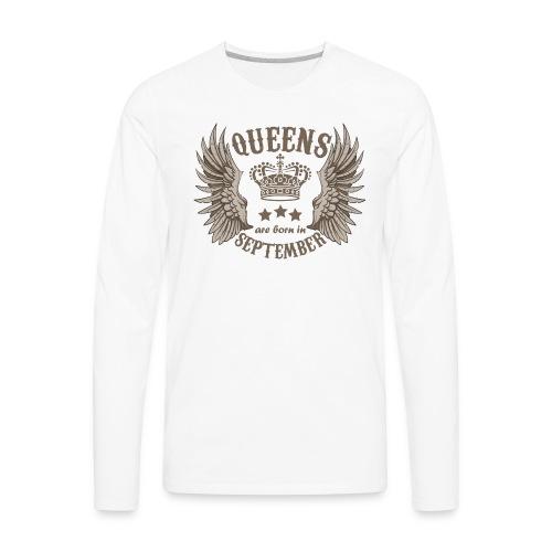 Queens are born in September - Men's Premium Long Sleeve T-Shirt