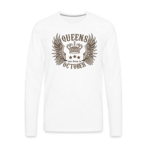 Queens are born in October - Men's Premium Long Sleeve T-Shirt