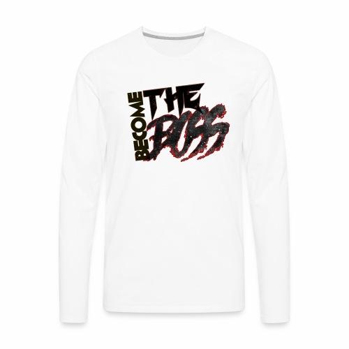 Become The Boss - Men's Premium Long Sleeve T-Shirt