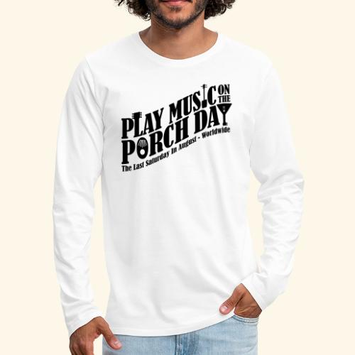 Play Music on the Porch Day - Men's Premium Long Sleeve T-Shirt