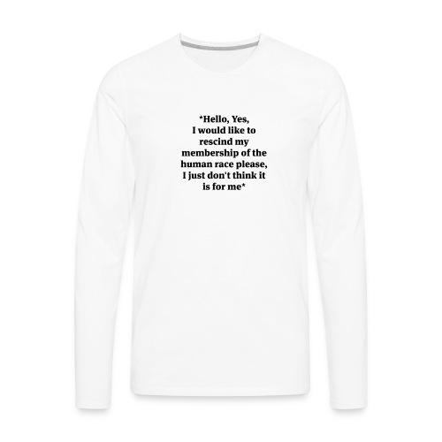 hello-yes-human-race - Men's Premium Long Sleeve T-Shirt