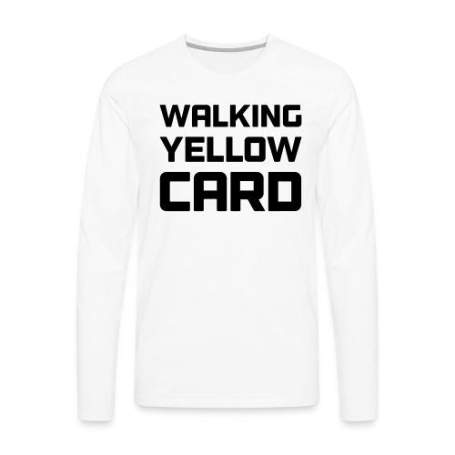 Walking Yellow Card Women's Tee - Men's Premium Long Sleeve T-Shirt