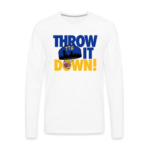 Throw it Down - Men's Premium Long Sleeve T-Shirt