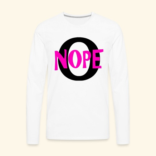 nope to O - Men's Premium Long Sleeve T-Shirt