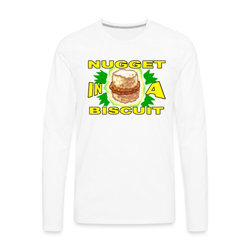 NUGGET in a BISCUIT - Men's Premium Long Sleeve T-Shirt
