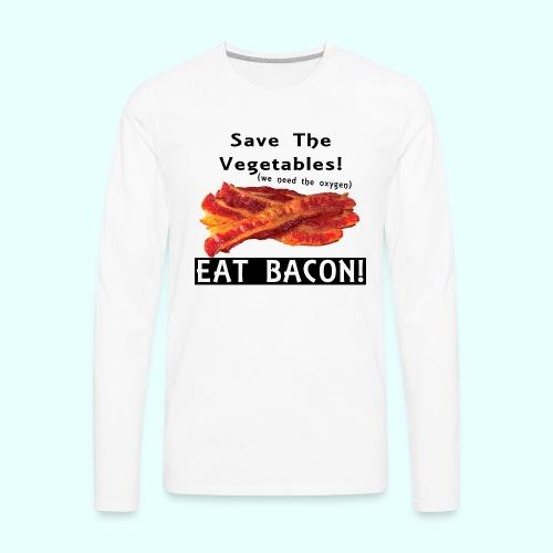 Eat Bacon! - Men's Premium Long Sleeve T-Shirt