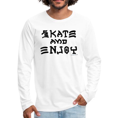 Skate and Enjoy - Men's Premium Long Sleeve T-Shirt