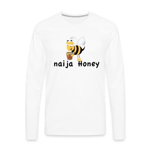 naija honey... - Men's Premium Long Sleeve T-Shirt