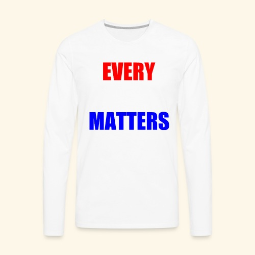 every vote matters - Men's Premium Long Sleeve T-Shirt