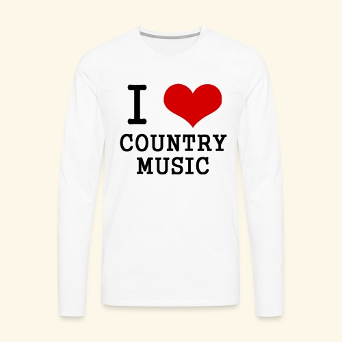I love country music - Men's Premium Long Sleeve T-Shirt