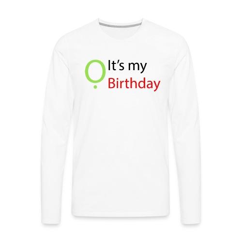 It's my Birthday - Men's Premium Long Sleeve T-Shirt