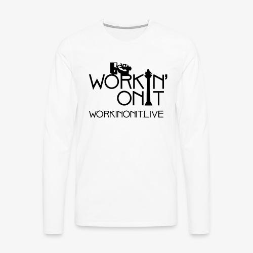 WORKIN' ON IT: BLACK LOGO - Men's Premium Long Sleeve T-Shirt