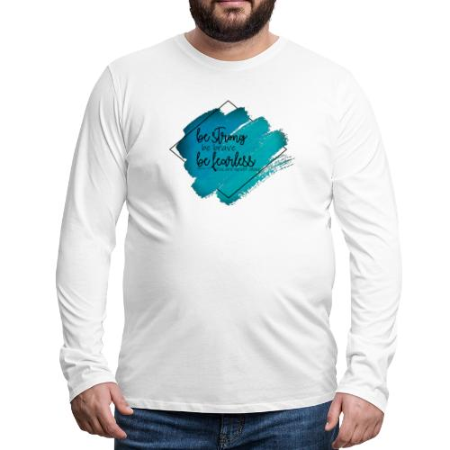 Be Strong - Men's Premium Long Sleeve T-Shirt