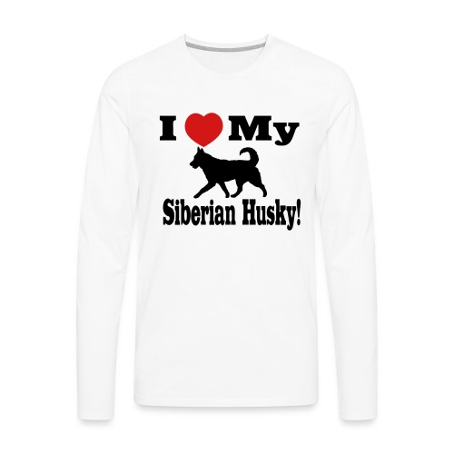 I Love my Siberian Husky - Men's Premium Long Sleeve T-Shirt