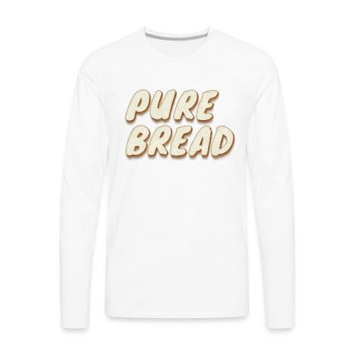 Pure Bread - Men's Premium Long Sleeve T-Shirt