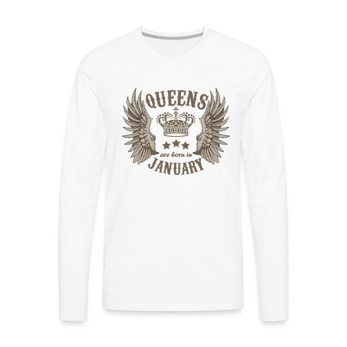 Queens are born in January - Men's Premium Long Sleeve T-Shirt