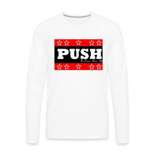 Push - Men's Premium Long Sleeve T-Shirt