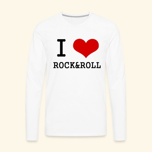 I love rock and roll - Men's Premium Long Sleeve T-Shirt