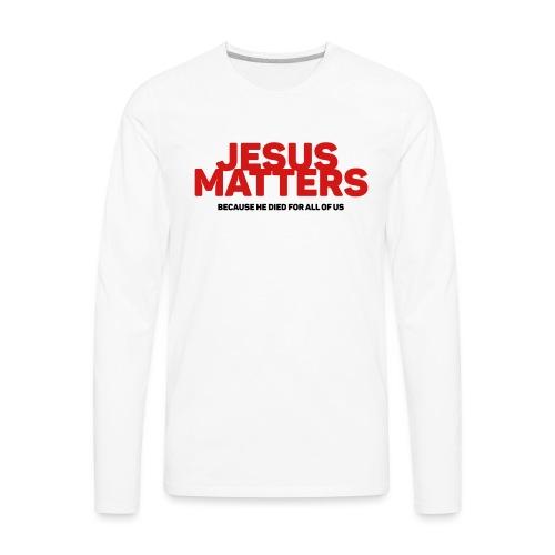 Jesus Matters - Men's Premium Long Sleeve T-Shirt