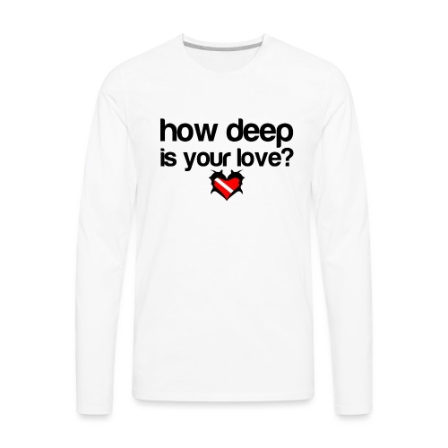 How Deep is your Love - Men's Premium Long Sleeve T-Shirt