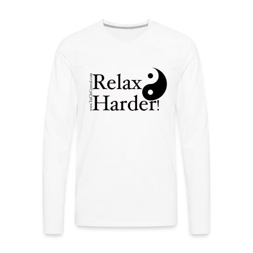Tai Chi - Relax Harder! - Men's Premium Long Sleeve T-Shirt