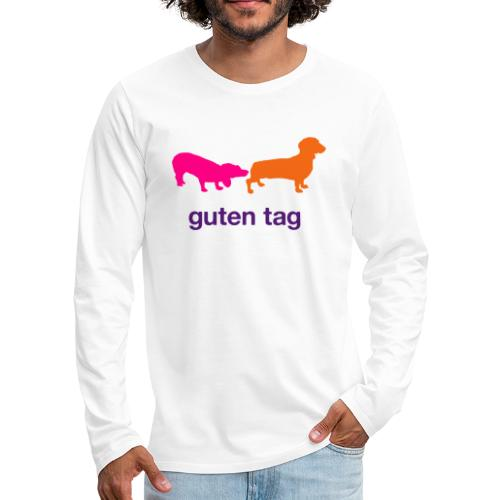 Guten Tag - Men's Premium Long Sleeve T-Shirt