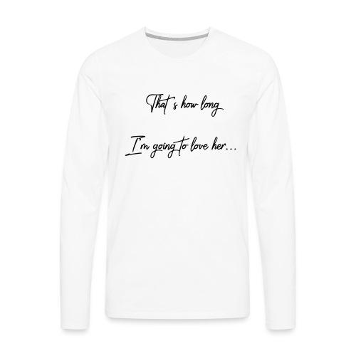 longloveher - Men's Premium Long Sleeve T-Shirt