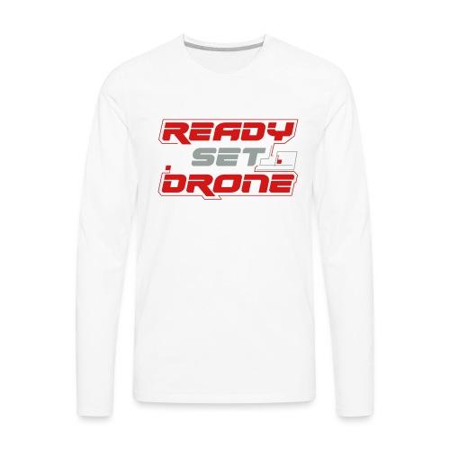 Ready Set Drone - Men's Premium Long Sleeve T-Shirt