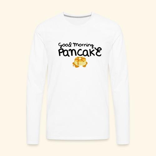 Good Morning Pancake Mug - Men's Premium Long Sleeve T-Shirt