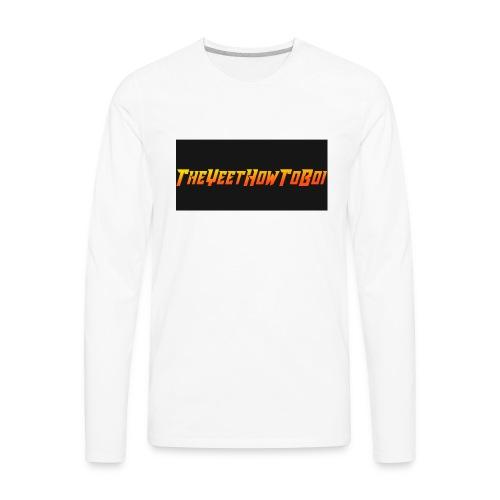 TheYeetHowToBoi Logo - Men's Premium Long Sleeve T-Shirt
