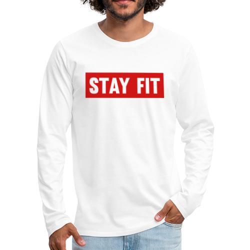 Stay Fit - Men's Premium Long Sleeve T-Shirt