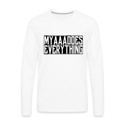 MyaaaDoesEverything (Black) - Men's Premium Long Sleeve T-Shirt