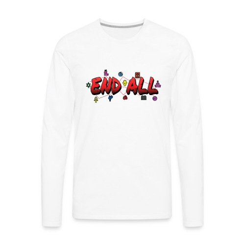 END ALL - Men's Premium Long Sleeve T-Shirt